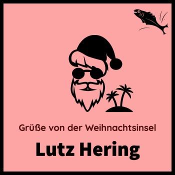 Lutz Hering - Grüße von der Weihnachtsinsel